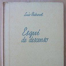 Libros: ESQUI DE DESCENSO. LUIS PEDREROL. 1ª EDICION, 1943. Lote 117674895