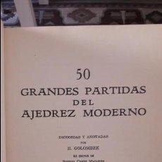 Libros: 50 GRANDES PARTIDAS DE AJEDREZ MODERNO. H. GOLOMNEK. MEXICO, 1959. Lote 119539923