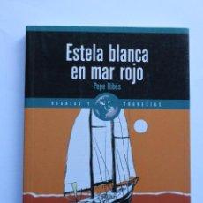 Libros: ESTELA BLANCA EN MAR ROJO. Lote 122267763