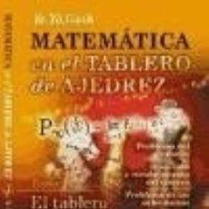 Libros: MATEMÁTICA EN EL TABLERO DE AJEDREZ. TOMO 1, EL TABLERO Y LAS PIEZAS. Lote 70988041