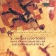 Libros: LA INICIACIÓN AL ATLETISMO A TRAVÉS DE LOS JUEGOS EDICIONES ALJIBE. Lote 67917387