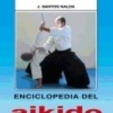 Libros: ENCICLOPEDIA DEL AIKIDO. TOMO 1º ALAS. Lote 70914631