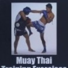 Libros: MUAY THAI TRAINING EXERCISES: THE ULTIMATE GUIDE TO FITNESS, STRENGTH, AND FIGHT PREPARATION. Lote 120316648