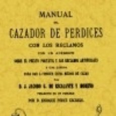 Libros: MANUAL DEL CAZADOR DE PERDICES CON LOS RECLAMOS. Lote 67908066