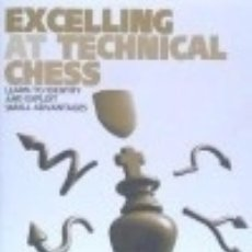 Libros: EXCELLING AT TECHNICAL CHESS. Lote 125918424