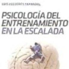 Libros: PSICOLOGÍA DEL ENTRENAMIENTO EN ESCALADA DESNIVEL. Lote 99110131