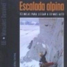 Libros: ESCALADA ALPINA. TÉCNICAS PARA LLEGAR A LO MÁS ALTO EDICIONES DESNIVEL. Lote 70613853
