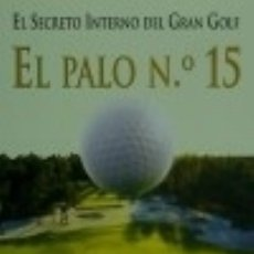 Libros: PALO Nº 15 SECRETO INTERNO DEL GRAN GOLF EDICIONES TUTOR, S.A.. Lote 95166550