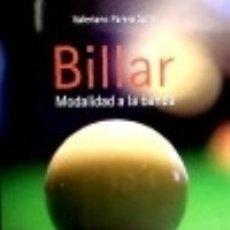 Libros: BILLAR. MODALIDAD A LA BANDA HISPANO EUROPEA. Lote 70893087
