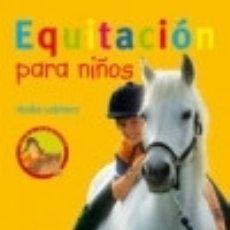 Libros: EQUITACIÓN PARA NIÑOS HISPANO EUROPEA. Lote 70893471