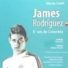 Libros: JAMES RODRÍGUEZ : EL VALS DE COLOMBIA. Lote 70956850
