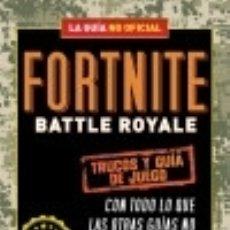 Libros: FORTNITE BATTLE ROYALE: TRUCOS Y GUÍA DE JUEGO. Lote 125934378