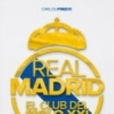 Libros: REAL MADRID. EL CLUB DEL SIGLO XXI LID. Lote 82871976