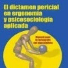 Livres: EL DICTAMEN PERICIAL EN ERGONOMÍA Y PSICOSOCIOLOGÍA APLICADA. MANUAL PARA LA FORMACIÓN DEL PERITO. Lote 128218310