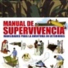 Libros: MANUAL DE SUPERVIVENCIA: HABILIDADES PARA LA AVENTURA EN EXTERIORES. Lote 128223971