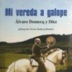 Libros: MI VEREDA A GALOPE. Lote 128225431