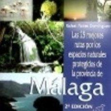 Libros: LAS 25 MEJORES RUTAS POR LOS ESPACIOS NATURALES PROTEGIDOS DE LA PROVINCIA DE MÁLAGA. Lote 128227440