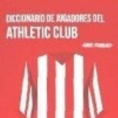 Libros: DICCIONARIO DE JUGADORES DEL AHTLETIC CLUB. Lote 128227892