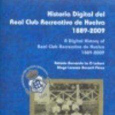 Libros: HISTORIA DIGITAL DEL REAL CLUB RECREATIVO DE HUELVA, 1889-2009. Lote 128228056