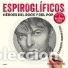 Libros: ESPIROGLÍFICOS. HÉROES DEL ROCK Y DEL POP. Lote 128327470