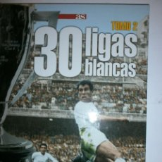 Libros: 30 LIGAS BLANCAS TOMO 2 REAL MADRID. Lote 128356523