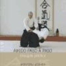 Libros: AIKIDO PASO A PASO : UNA GUÍA PRÁCTICA. Lote 128494784
