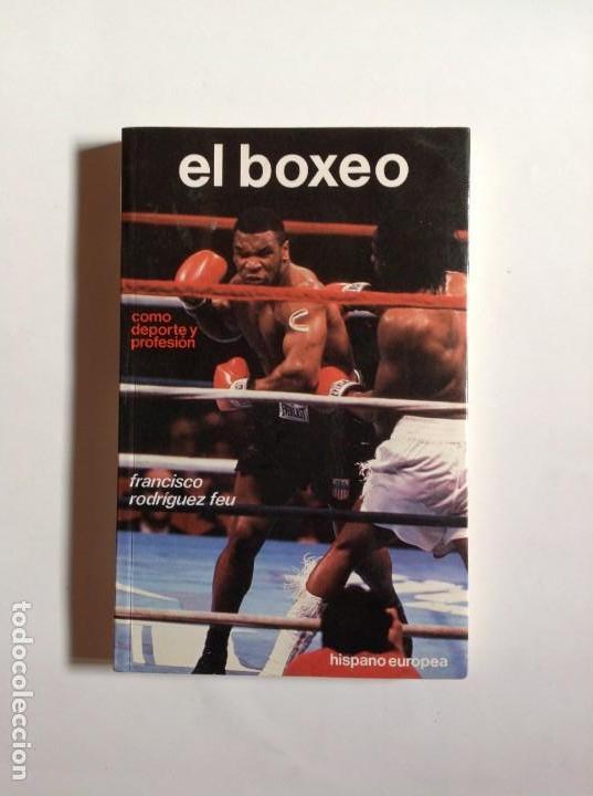 LIBRO EL BOXEO - RODRIGUEZ FEU, F _LEY247 (Libros Nuevos - Ocio - Deportes y Juegos)