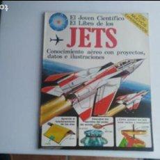 Libros: LIBRO EL JOVEN CIENTIFICO EL LIBRO DE LOS JETS. Lote 133218718