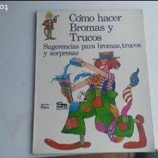 Libros: LIBRO COMO HACER BROMOS Y TRUCOS SM. Lote 133218854