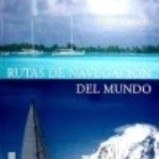 Libros: RUTAS DE NAVEGACION DEL MUNDO. Lote 133746949