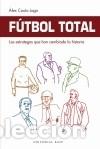 FÚTBOL TOTAL. LOS ESTRATEGAS QUE HAN CAMBIADO LA HISTORIA (Libros Nuevos - Ocio - Deportes y Juegos)