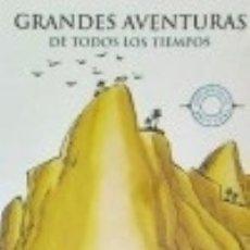 Libros: GRANDES AVENTURAS DE TODOS LOS TIEMPOS. Lote 140375233