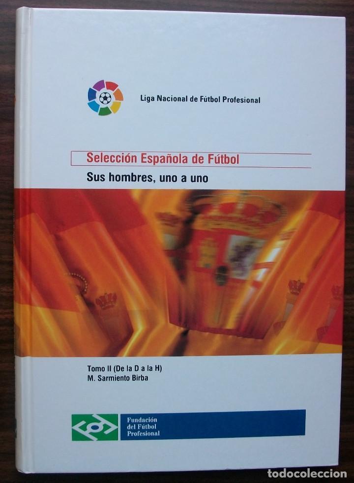 SELECCION ESPAÑOLA DE FUTBOL. SUS HOMBRES, UNO A UNO. TOMO II (DE LA D A LA H) M. SARMIENTO BIRBA (Libros Nuevos - Ocio - Deportes y Juegos)