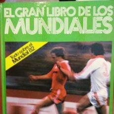 Libros: BJS.EL GRAN LIBRO DE LOS MUNDIALES.EDT KETRES... Lote 140986766