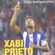 Libros: XABI PRIETO . UNA LEYENDA DE OTRA EPOCA. Lote 142384872