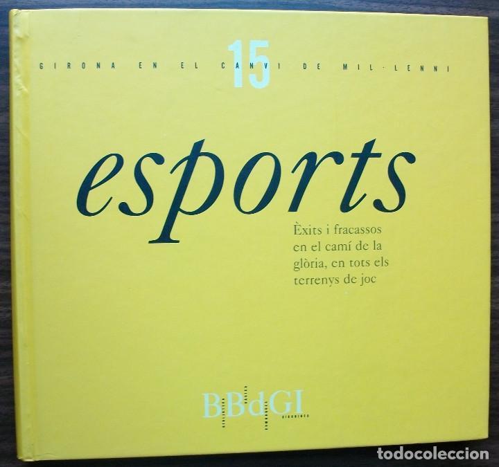 GIRONA EN EL CANVI DE MIL·LENNI 15. ESPORTS. (Libros Nuevos - Ocio - Deportes y Juegos)