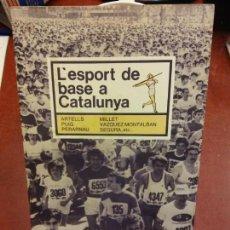 Libros: STQ.L ESPORT DE BASE A CATALUNYA.EDT. KETRES... Lote 143674758