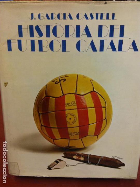 STQ.J. GARCIA CASTELL.HISTORIA DEL FUTBOL CATALA.EDT, AYMA.. (Libros Nuevos - Ocio - Deportes y Juegos)