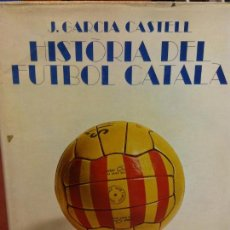 Libros: STQ.J. GARCIA CASTELL.HISTORIA DEL FUTBOL CATALA.EDT, AYMA... Lote 143964142