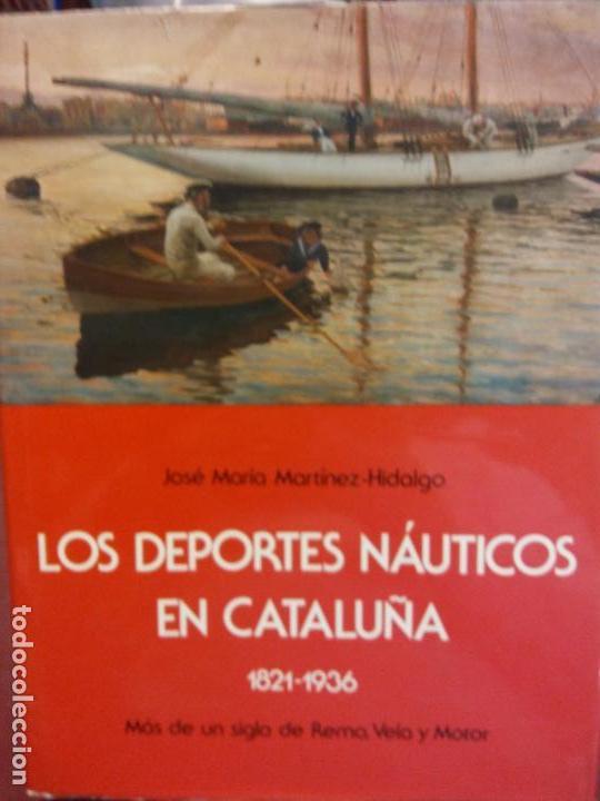 STQ.JOSE MARIA MARTINEZ-HIDALGO.LOS DEPORTES NAUTICOS EN CATALUÑA.. (Libros Nuevos - Ocio - Deportes y Juegos)