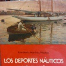 Libros: STQ.JOSE MARIA MARTINEZ-HIDALGO.LOS DEPORTES NAUTICOS EN CATALUÑA... Lote 143965522