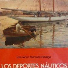 Libros: STQ.JOSE MARIA MARTINEZ-HIDALGO.LOS DEPORTES NAUTICOS EN CATALUÑA... Lote 143965974