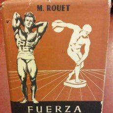Libros: STQ.M. ROUET.FUERZA AGILIDAD Y BELLEZA ATLETICA.EDT, HISPANO EUROPEA... Lote 143969322