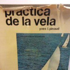 Livros: STQ.YVES I PINAUD.PRACTICA DE LA VELA.EDT, HISPANO EUROPEA.BRUMART TU LIBRERIA. Lote 145053970