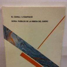 Libros: STQ.EL CAVALL I L EQUITACIO,FUNDACIO PERE VERGES.BRUMART TU LIBRERIA. Lote 145054638