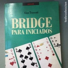 Libros: BRIDGE PARA INICIADOS, DE ALAN TRUSCOTT, EDITOR DE BRIDGE DE THE NEW YORK TIMES. Lote 145963982
