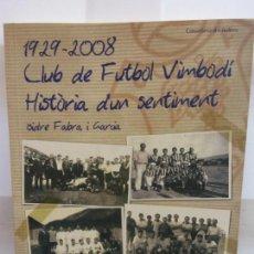 Libros: BJS.ISIDRE FABRA I GARCIA.CLUB DE FUTBOL VIMBODI HISTORIA D UN SENTIMENT.BRUMART TU LIBRERIA.. Lote 146242306