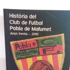 Libros: BJS.ISIDRE FABRA I GARCIA.HISTORIA DEL CLUB DE FUTBOL POBLA DE MAFUMET.BRUMART TU LIBRERIA.. Lote 146243238