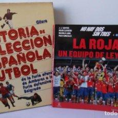 Libros: LOTE OCASION-LA SELECCION ESPAÑOLA DE FUTBOL-2 LIBROS.. Lote 146518870