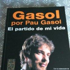 Libros: LIBRO PAU GASOL EL PARTIDO DE MI VIDA. Lote 146657280